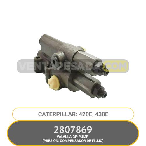 2807869 VÁLVULA GP-PUMP (PRESIÓN, COMPENSADOR DE FLUJO) 420E, 430E CATERPILLAR