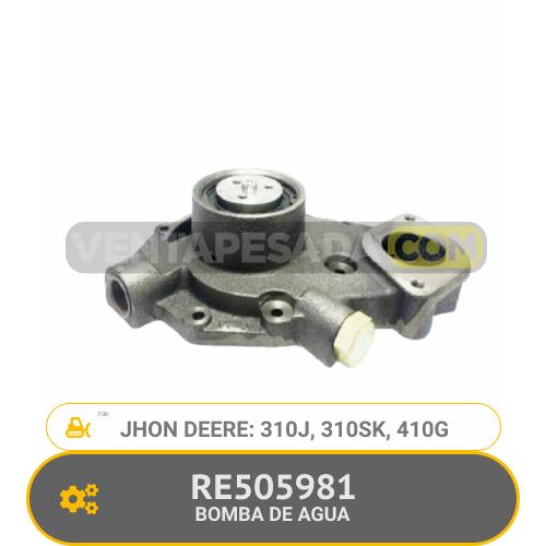 RE505981 BOMBA DE AGUA 310J, 310SK, 410G, JHON DEERE