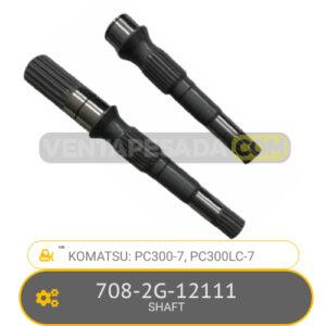 708-2G-12111 SHAFT PC300-7, PC300LC.-7, KOMATSU